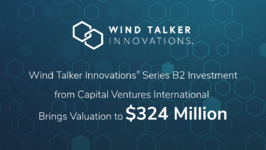 Wind Talker Innovations® Series B2 Investment from Capital Ventures International Brings Valuation to $324 Million - Wind Talker Innovations