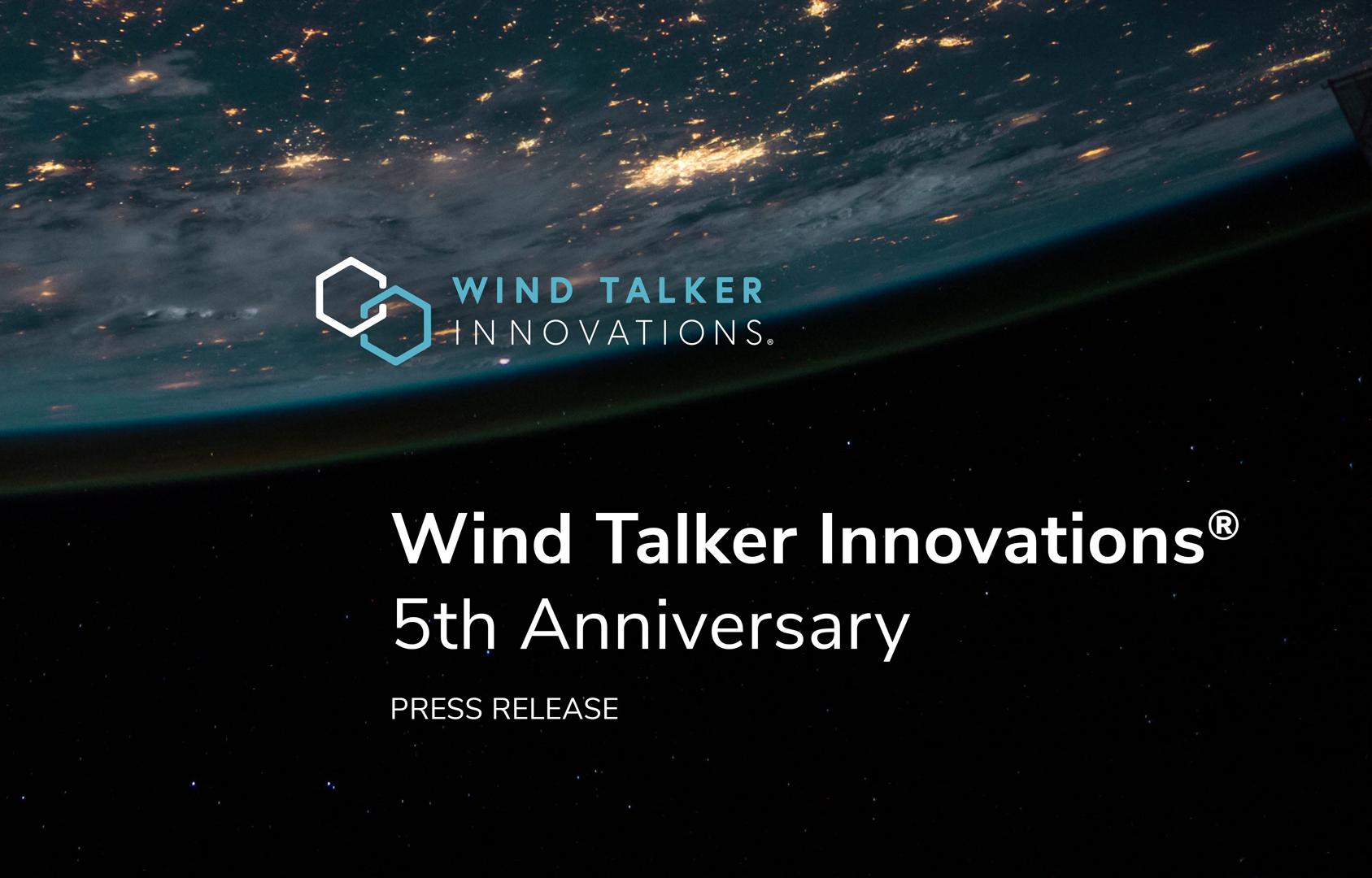 Wind Talker Innovations® 5th Anniversary